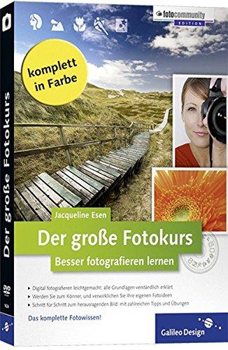 Der große Fotokurs: Besser fotografieren lernen (Galileo Design)