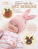 Warm Hats for Wee Noggins (Leisure Arts #5538)