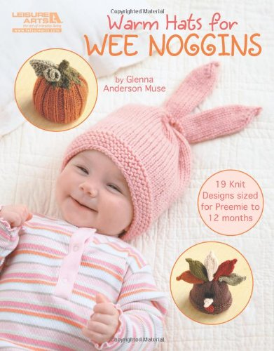 Download Warm Hats for Wee Noggins (Leisure Arts #5538) pdf epub