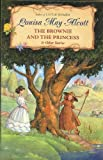The Brownie and the Princess and Other Stories, Louisa May Alcott, 006000083X
