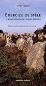 Exercice de stèle, une archéologie des pierres dressées : Réflexion autour des menhirs de Carnac par Cassen