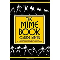 The Mime Book: A Comprehensive Guide To Mime