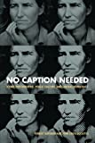 img - for No Caption Needed: Iconic Photographs, Public Culture, and Liberal Democracy by Hariman Robert Lucaites John Louis (2011-05-30) Paperback book / textbook / text book