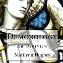 Demonology: An Overview Audiobook by Marilynn Hughes Narrated by Torry Clark