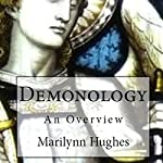 Demonology: An Overview | Marilynn Hughes