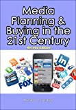 Media Planning & Buying in the 21st Century: Second Edition Pdf