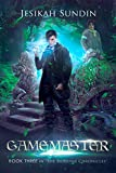 Gamemaster: An Eco-Fairy Tale (The Biodome Chronicles series Book 3)