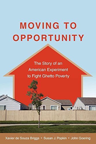 Moving to Opportunity: The Story of an American Experiment to Fight Ghetto Poverty