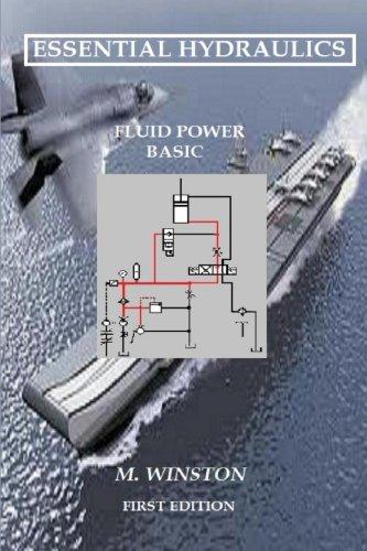 Essential Hydraulics (Fluid Power - Basic Book 1)