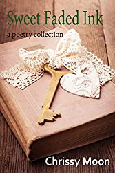 Sweet Faded Ink: A Poetry Collection
