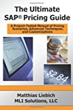 The Ultimate Sap Pricing Guide, Matthias Liebich, 0972598863