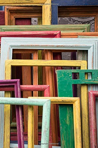 Artsy Rainbow of Colorful Picture Frames: 150 page lined 6 x 9 notebook/diary/journal pdf