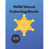 Wild West Coloring Book: Cowboys Indians Western Style Gifts for Children