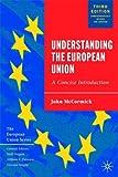 Understanding the European Union, John McCormick, 1403944504