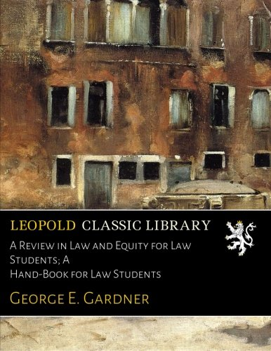 Read Online A Review in Law and Equity for Law Students; A Hand-Book for Law Students ebook