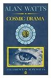 The Cosmic Drama, Alan Watts, 0912310901