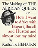 img - for The Making of the African Queen: Or How I Went to Africa With Bogart, Bacall and Huston and Almost Lost My Mind 1st edition by Hepburn, Katharine (1987) Hardcover book / textbook / text book