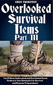 Overlooked Survival Items Part III ebook product image