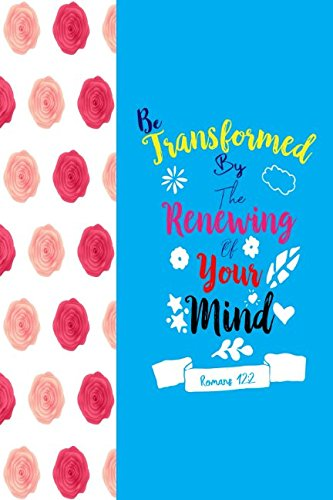 Romans 12:2 Be Transformed By The Renewing Of Your Mind: Bible Verse Quote Cover Composition Notebook Portable (Transformed By The Renewing Of The Mind)