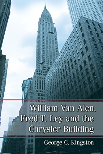 William Van Alen, Fred T. Ley and the Chrysler Building