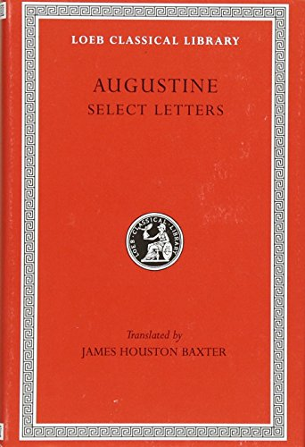 Saint Augustine: Select Letters (Loeb Classical Library #239)