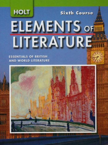 Elements of Literature: Student Edition Grade 12 Sixth Course 2007
