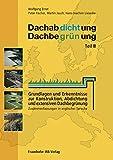 Dachabdichtung - Dachbegrünung. Teil III.: Zusammenfassungen in englischer Sprache. Grundlagen und Erkenntnisse zur Konstruktion, Abdichtung und extensiven Dachbegrünung.