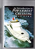 Introduction to Powerboat Cruising, Dag Pike, 0688089135