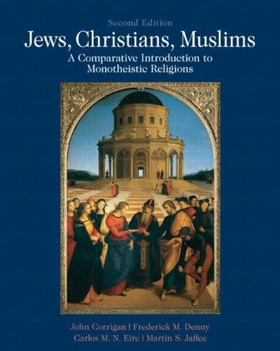Jews, Christians, Muslims: A Comparative Introduction to Monotheistic Religions Plus MySearchLab with eText -- Access Ca