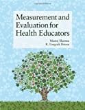Measurement and Evaluation for Health Educators, Manoj Sharma and Rick Petosa, 1449628206