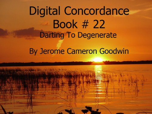 Darting To Degenerate - Digital Concordance Book 22 (Digital Concordance Of The Bible)