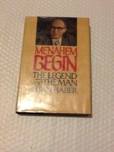 Menahem Begin: The legend and the man: Eitan Haber: 9780440055532:  Amazon.com: Books