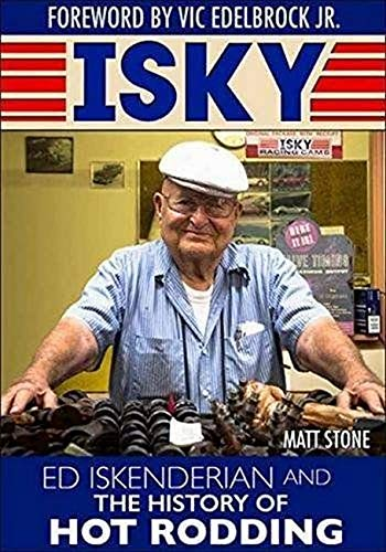 Isky: Ed Iskenderian and the History of Hot Rodding (Matching History)