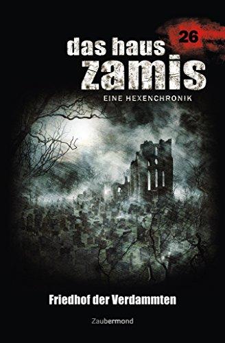 Das Haus Zamis 26 - Friedhof der Verdammten (German Edition)