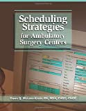 Scheduling Strategies for Ambulatory Surgery Centers, McLane-Kinzie, Dawn Q., 1578395658