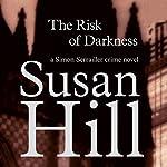 The Risk of Darkness: Simon Serrailler 3 | Susan Hill