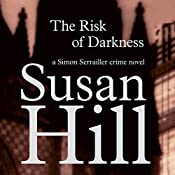The Risk of Darkness: Simon Serrailler 3 | Susan Hill