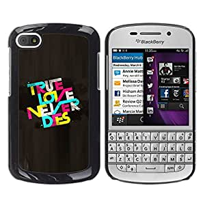 Qstar Arte & diseño plástico duro Fundas Cover Cubre Hard Case Cover para BlackBerry Q10 ( True Love Never Dies Quote Text Colorful)