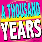 A Thousand Years (Originally Performed by Christina Perri) (Karaoke Version) offers