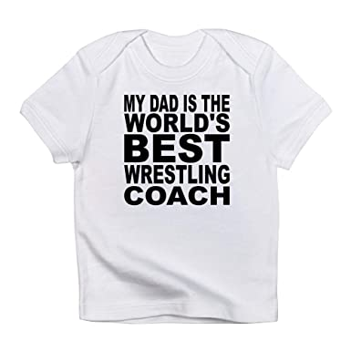 17d5e6cd CafePress My Dad is The Worlds Best Wrestling Coach Infant T Cute Infant T- Shirt