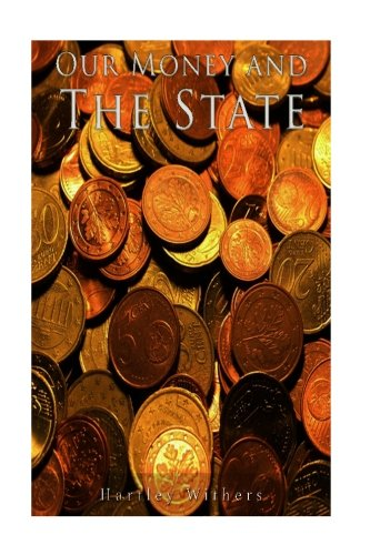 Our Money and the State PDF