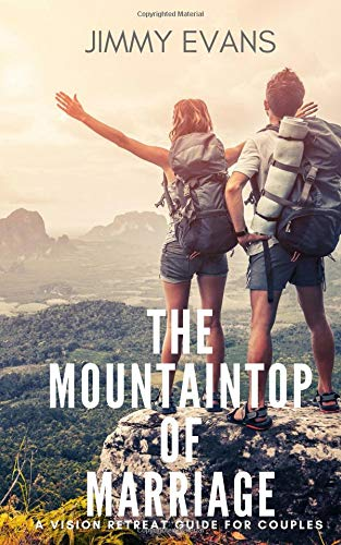 The Mountaintop of Marriage: A Vision Retreat Guidebook for Couples