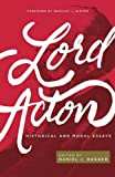img - for Lord Acton: Historical and Moral Essays book / textbook / text book