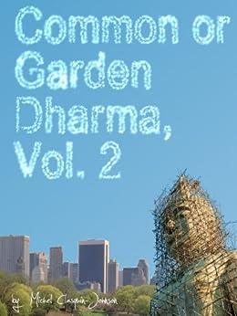 Common or Garden Dharma. Essays in Contemporary Buddhism, Vol. II (English Edition) por [Clasquin-Johnson, Michel]