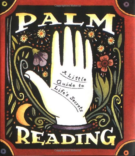Palm Reading: A Little Guide To Life's Secrets (Miniature ()