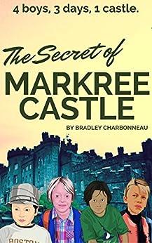 The Secret of Markree Castle: 4 boys, 3 days, 1 castle. (Li & Lu Book 2) by [Charbonneau, Bradley]