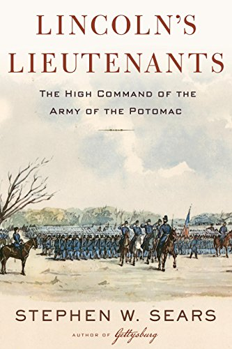 Lincoln's Lieutenants: The High Command of the Army of the Potomac by [Sears, Stephen W.]