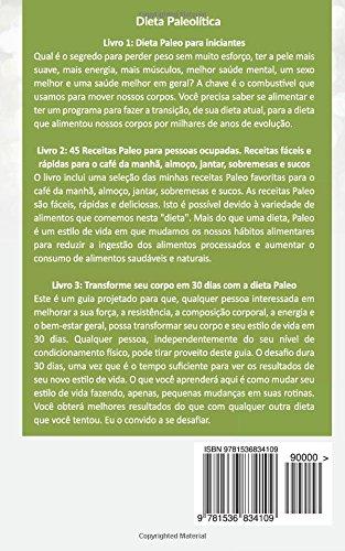 Dieta Paleo 3x2: Dieta Paleo Para Iniciantes + 45 Receitas Paleo + Transforme Seu Corpo Em 30 Dias Com a Dieta Paleolitica: Promocao Especial Dieta Paleolitica. 3 Livros Para O Preco de 2