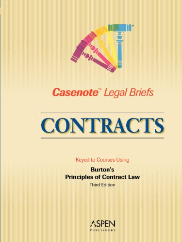 Casenote Legal Briefs: Contracts: Keyed to Burton's Principles of Contract Law, 3rd Edition