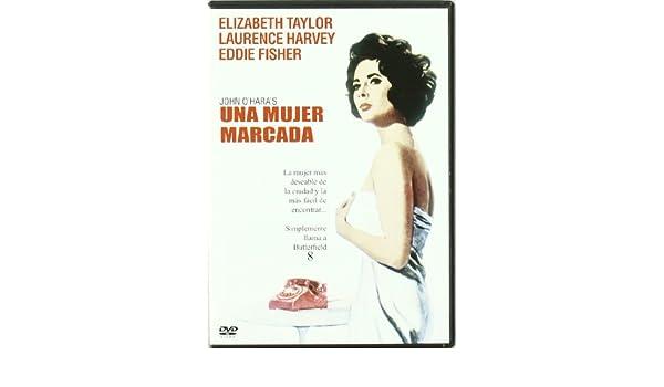 Una Mujer Marcada [DVD]: Amazon.es: Elizabeth Taylor, Laurence Harvey, Eddie Fisher, Betty Field, Mildred Dunnock, Dina Merrill, Daniel Mann, ...